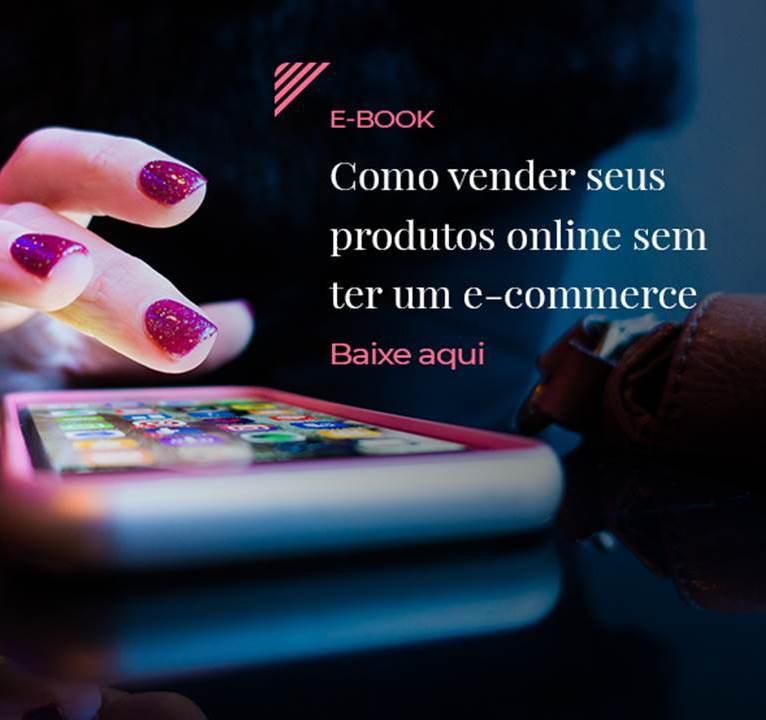 E-book – Como vender seus produtos online sem ter um e-commerce, por Use Fashion
