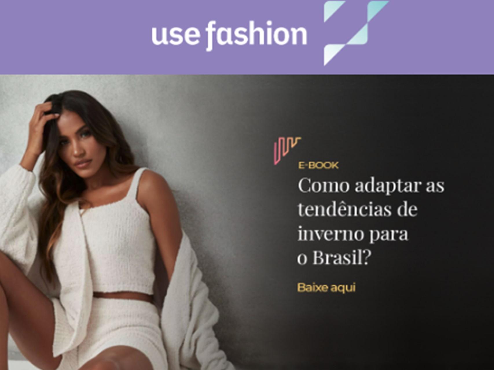 Use Fashion: Como adaptar tendências de inverno para o Brasil? (E-book)