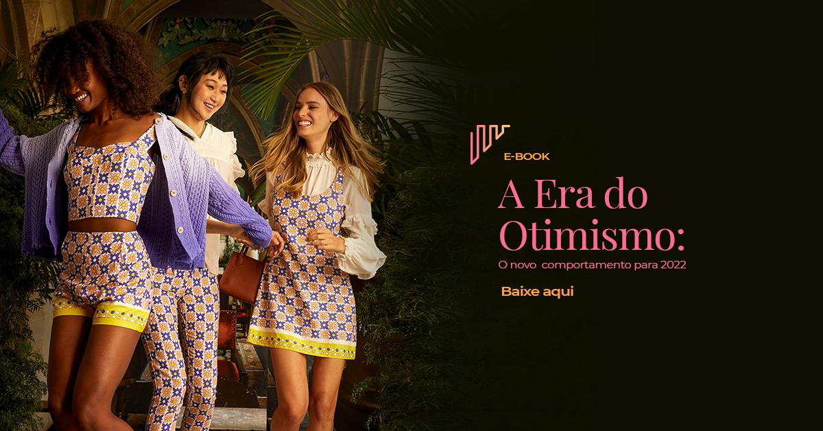 Use Fashion: E-book_A Era do Otimismo – O novo comportamento para 2022